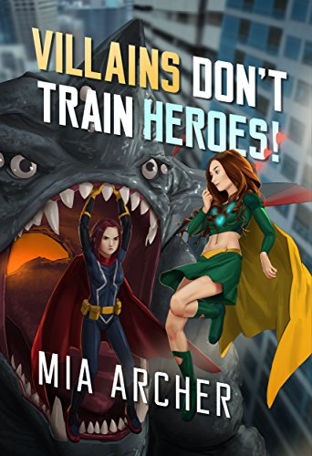 villains dont train heroes book cover