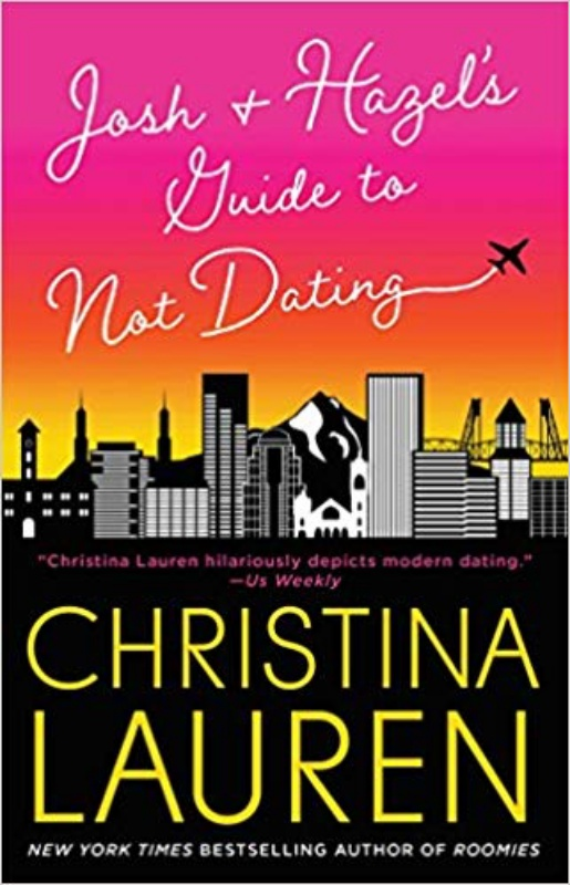 Josh & Hazel's Guide to Not Dating by Christina Lauren