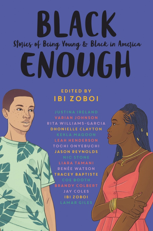 Black Enough: Stories of Being Young & Black in America: Edited by Ibi Zoboi (January 8, 2019)-Balzer + Bray