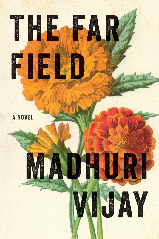The Far Field by Madhuri Vijay (January 15, 2019)-Grove Press