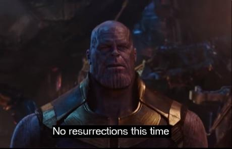 """Thanos says, """"No resurrections this time"""" in Marvel's Avengers: Infinity War."""