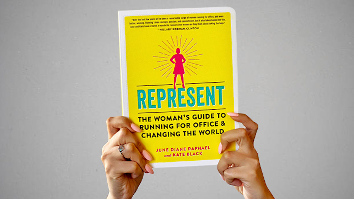 Represent The Woman's Guide to Running for Office and Changing the World