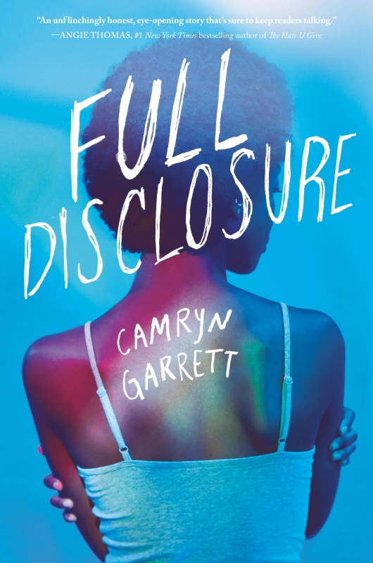Full Disclosure by Camryn Garrett (Knopf Books for Young Readers)