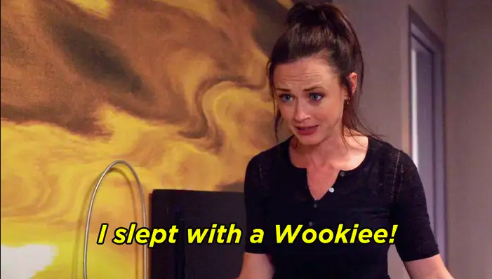 A disheveled Rory GIlmore with the caption 'I slept with a Wookie.'