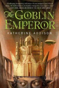 Book cover for The Goblin Emperor by Katherine Addison