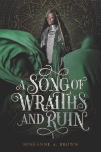 Book cover for A Song of Wraiths And Ruin by Roseanne A. Brown