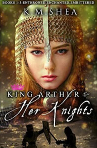 """""""King Arthur and Her Knights: Books 1-3: Enthroned, Enchanted, Embittered"""" by K. M. Shea. The cover of the first book (making up the first three stories) features a close up of a woman in chainmail and a helmet."""